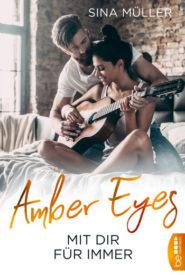 Amber Eyes – Mit dir für immer (Sina Müller)