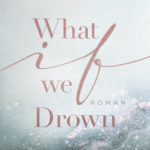 What if we Drown (Sarah Sprinz)