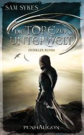 Die Tore zur Unterwelt II – Dunkler Ruhm (Sam Sykes)
