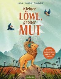 Kleiner Löwe, großer Mut (Tom Belz, Carolin Helm, Alexandra Helm)