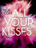 All Your Kisses (Tillie Cole)