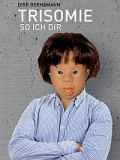 Trisomie so ich dir (Dirk Bernemann)