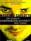 Die dunkle Unermesslichkeit des Todes (Massimo Carlotto)