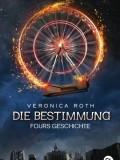Die Bestimmung – Fours Geschichte (Veronica Roth)